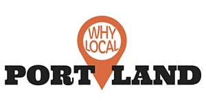 Why Local? Forum: Together, we will ensure Portland's...