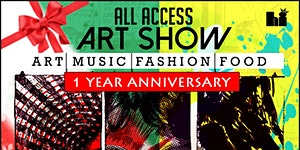 All Access Art Show 1 Year Anniversary + Harvey Relief...
