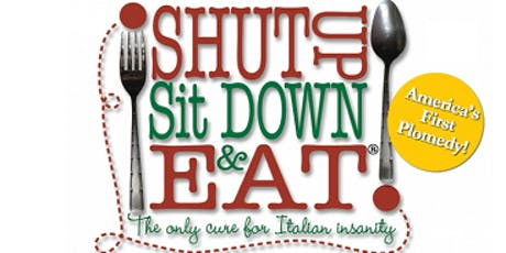 Shut Up Sit Down & Eat... tickets
