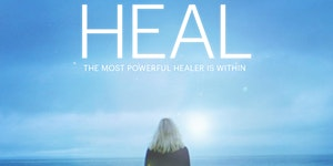 """Exclusive Film Screening of """"Heal"""" the Documentary..."""