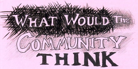 What Would The Community Think - Open Mic tickets