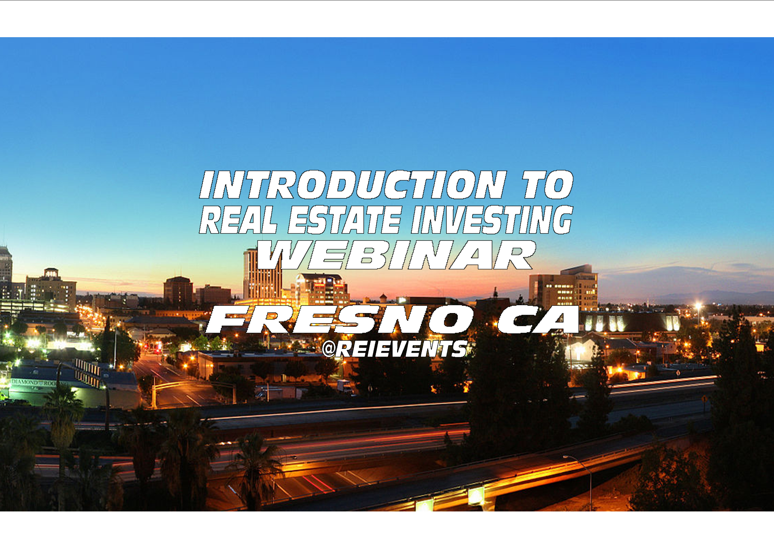 FRESNO, CA INTRODUCTION TO REAL ESTATE INVESTING - WEBINAR