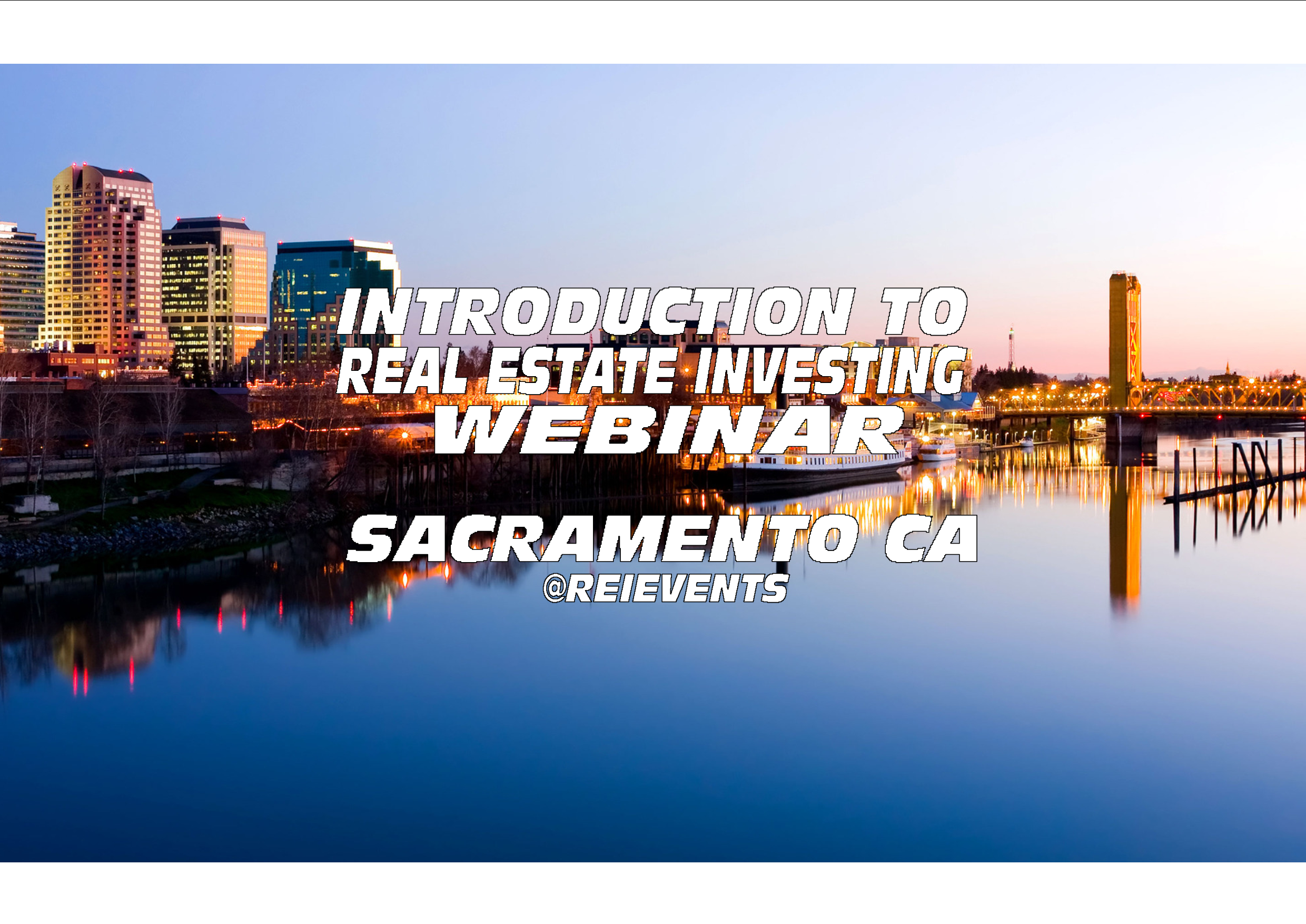 SACRAMENTO, CA INTRODUCTION TO REAL ESTATE INVESTING - WEBINAR