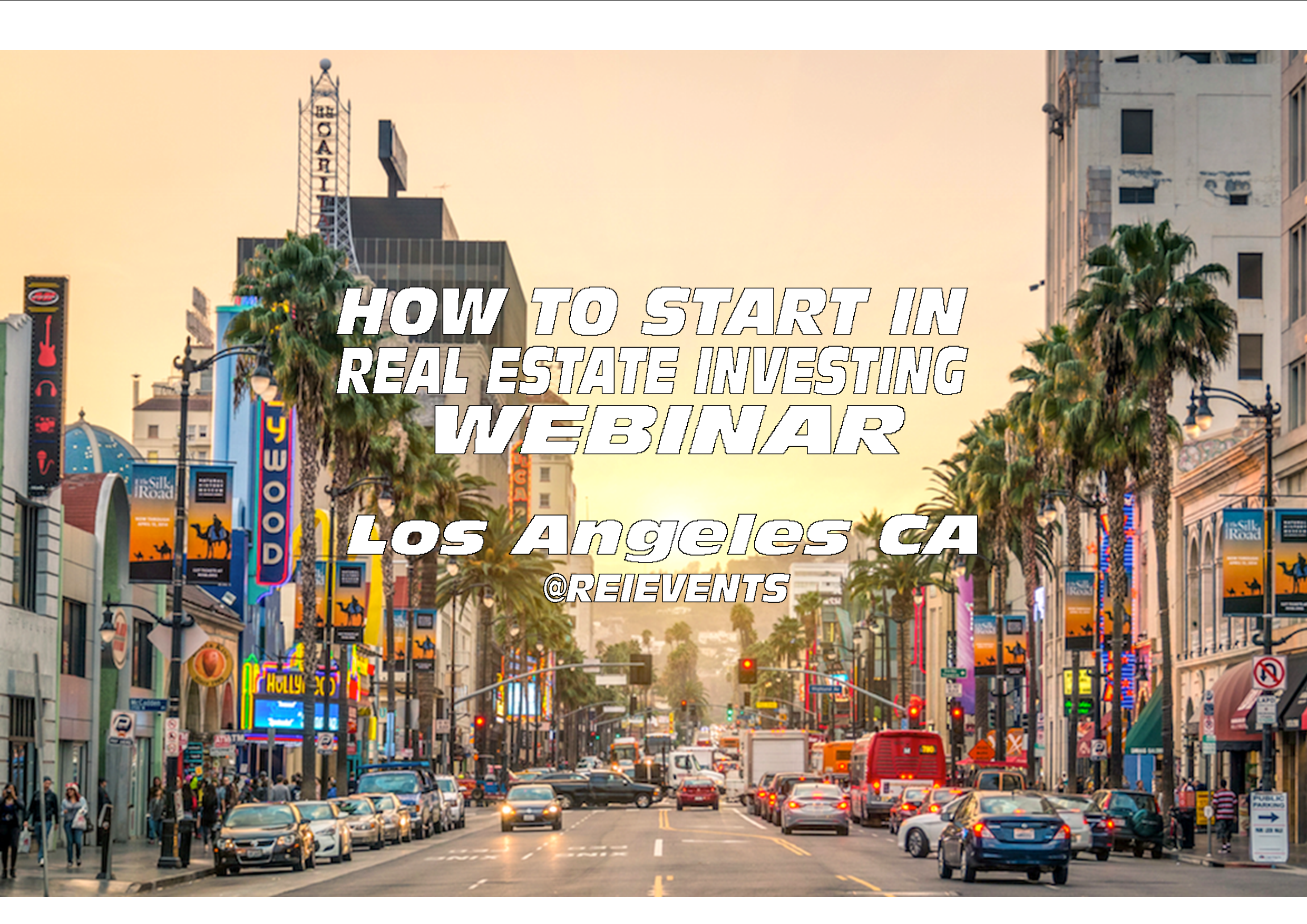 HOW TO START IN REAL ESTATE INVESTING - WEBINAR - LOS ANGELES, CA