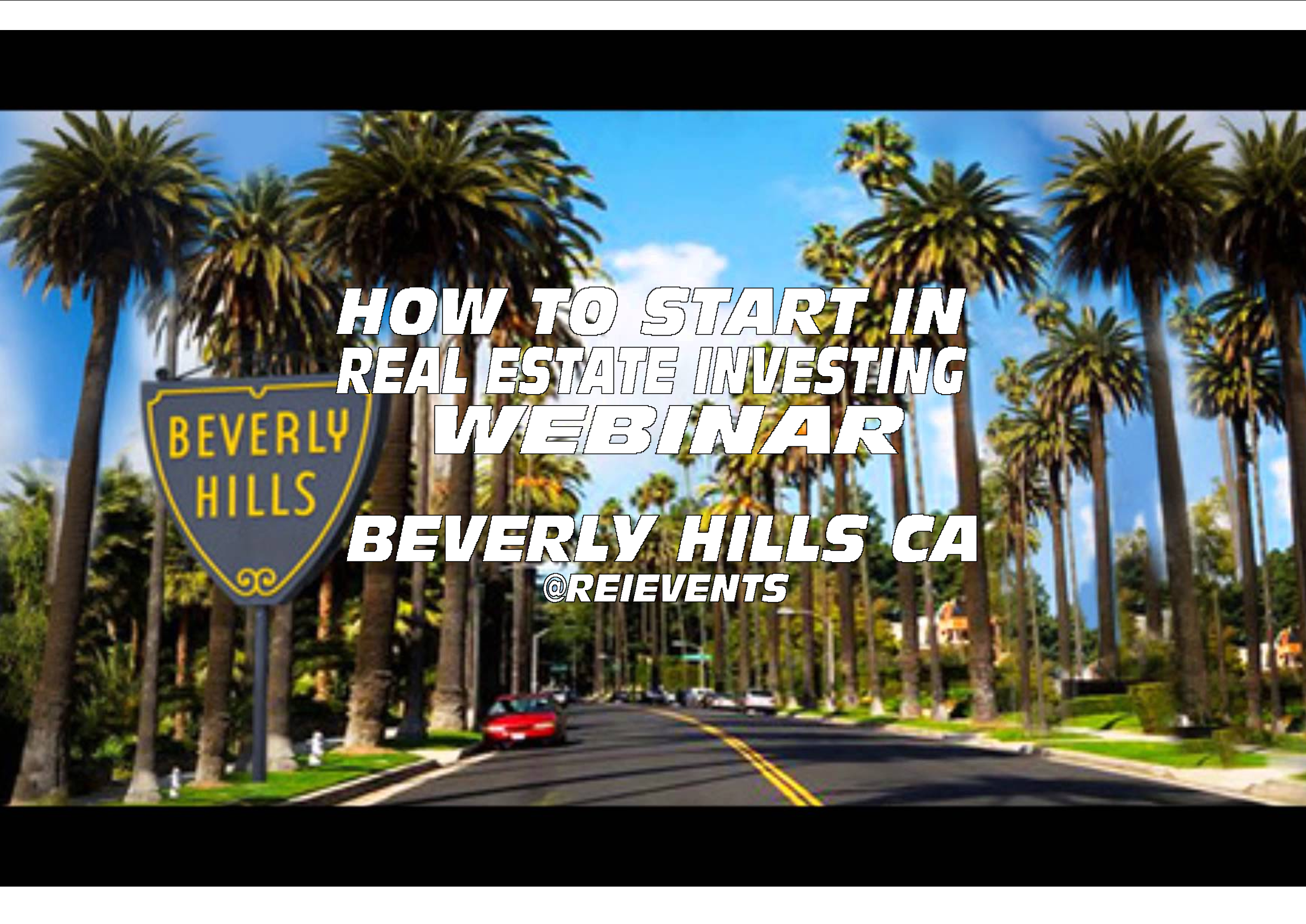 HOW TO START IN REAL ESTATE INVESTING - WEBINAR - Beverly Hills, CA
