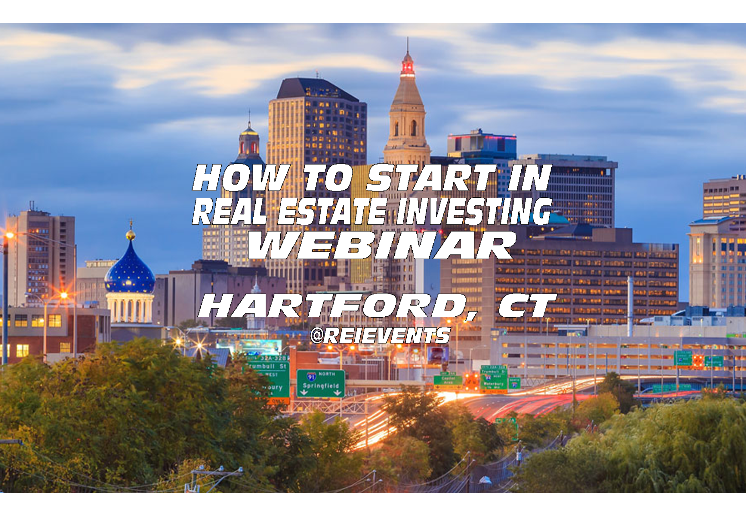 HOW TO START IN REAL ESTATE INVESTING - WEBINAR - HARTFORD, CT