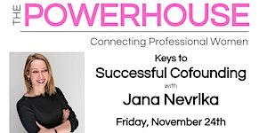 Keys to Successful Cofounding with Jana Nevrlka