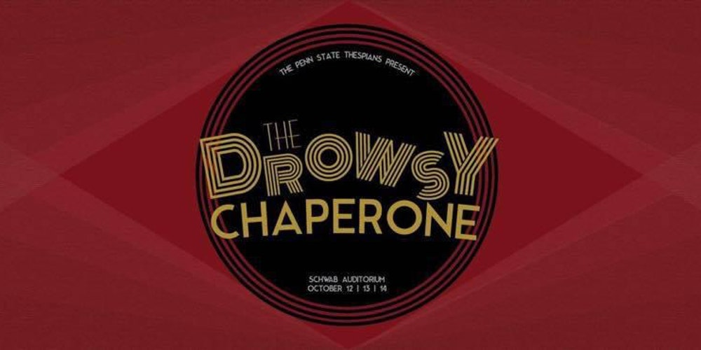 The Drowsy Chaperone presented by The Penn State Thespians