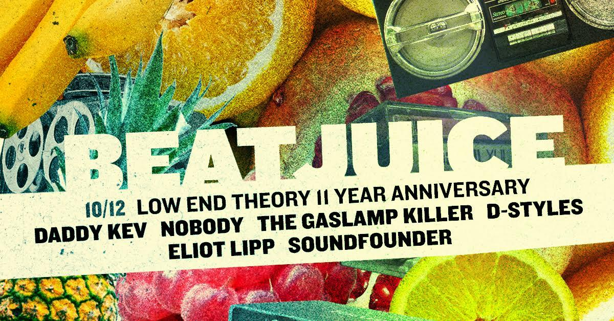 Beat Juice feat. Low End Theory 11 Year Anniversary Presented by JuiceLand & Heard