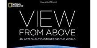 Terry Virts -  View From Above: An Astronaut Photographs the World