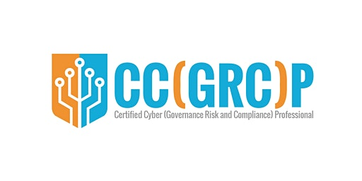 Certified Cyber (Governance Risk and Compliance) Professional, Prep Class