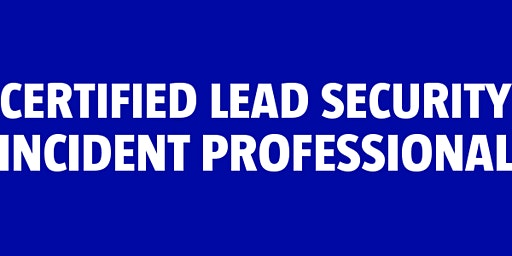 Certified Lead Security Incident Professional (ISO 27035)