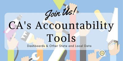 CA's Accountability Tools: Dashboards & Other State and Local Data