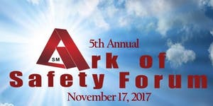 5th Annual Ark of Safety Forum