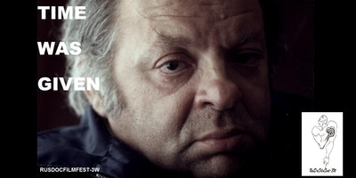 RUSDOCFILMFEST-3W: TIME WAS GIVEN