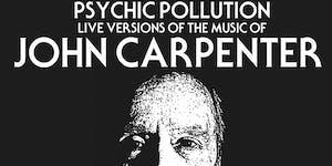 PSYCHIC POLLUTION live versions of JOHN CARPENTER'S...