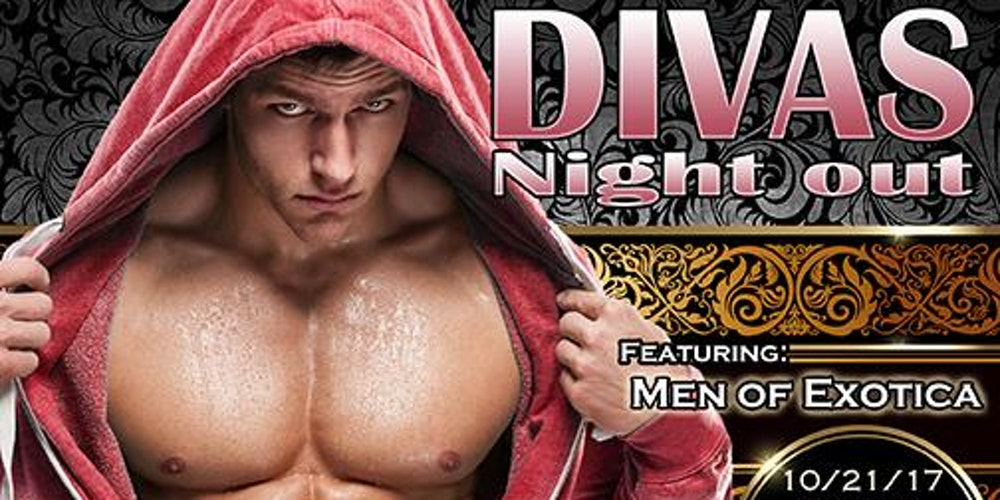 Divas night out october 2017 with men of exotica tickets sat divas night out october 2017 with men of exotica tickets sat oct 21 2017 at 800 pm eventbrite thecheapjerseys Choice Image
