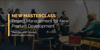Masterclass - Project Management for New Product Development