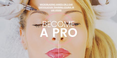 Las Vegas Microblading Training & Certification Course - 2-Day 9am -1pm | Weekly | $200 deposit locks your spot tickets