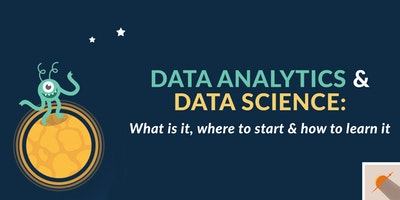 Data Analytics & Data Science: What is it, where to start & how to learn it - Free Event