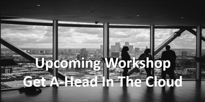 Workshop: Get A Head In The Cloud
