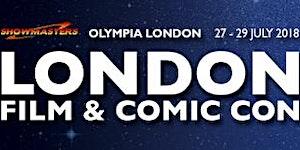 LONDON Film & Comic Con SUMMER 2018