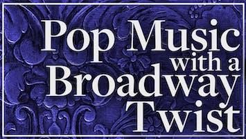 Pop Music With a Broadway Twist