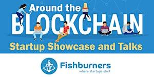 Around The Blockchain: Startup Showcase and Talks