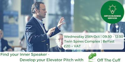 Find your Inner Speaker - Develop your Elevator Pitch