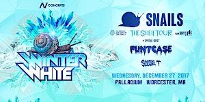 Winter White Tour - Snails, Funtcase & Boogie T - The...