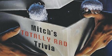 Mitch's Totally Rad Trivia Night tickets