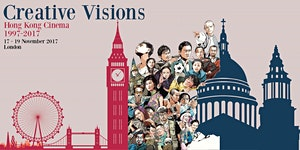 Creative Visions: Hong Kong Cinema 1997 - 2017