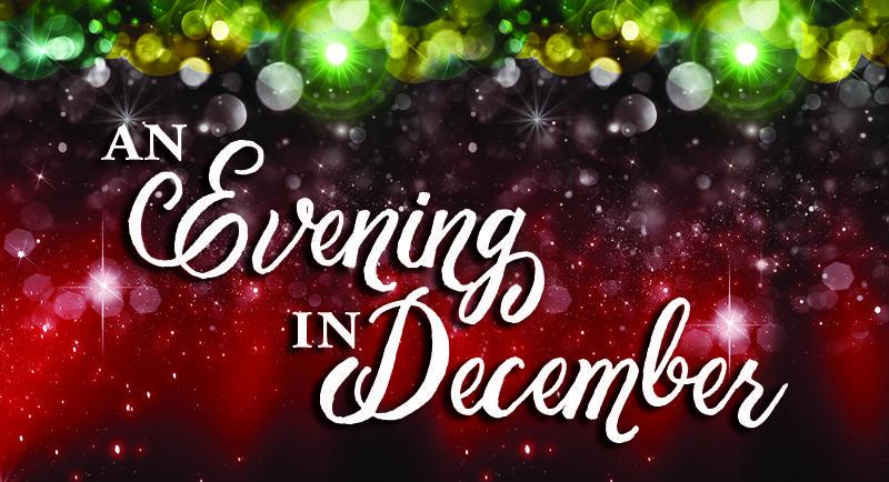 """An Evening in December"" Community Christmas Concert and Dessert"