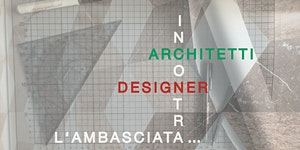 L'Ambasciata incontra… architetti e designer / Die...