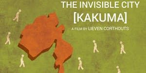 The Invisible City [Kakuma]: Screening and Panel