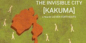 The Invisible City [Kakuma]: Screening and Panel