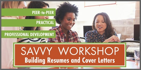 building resumes and cover letters savvy professional development tickets