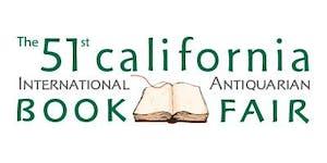 51st California International Antiquarian Book Fair...