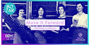 Move It Forward Brussels for Women in Music - female...