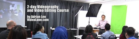 Videography and Video Editing Course for BEGINNERS (2-days in Singapore) tickets