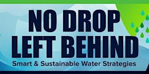 No Drop Left Behind:  Smart & Sustainable Water...