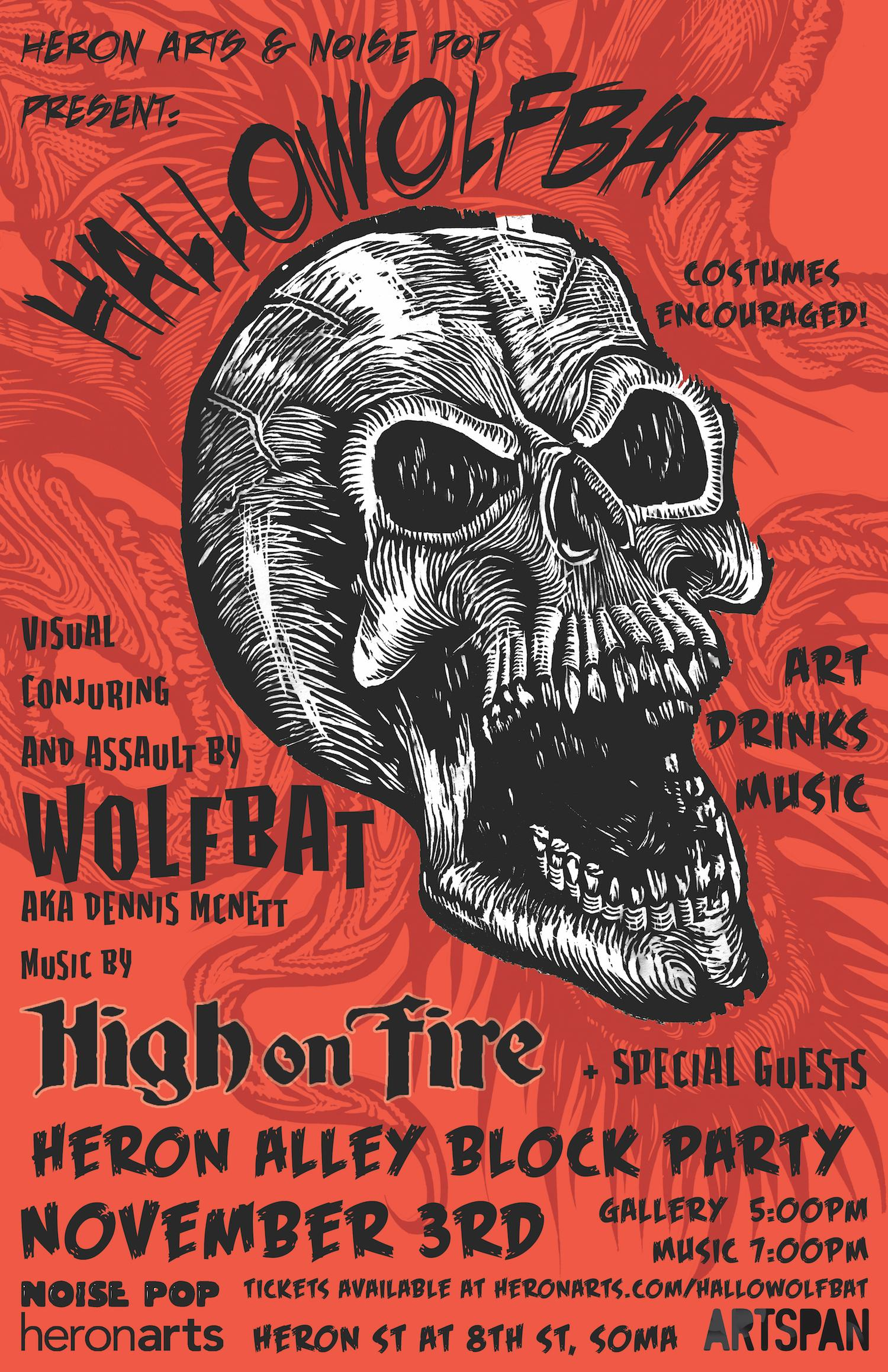 A Visual Conjuring and Performative Art Installation & Exhibition by Dennis McNett (Wolfbat) and Musical Performance by High on Fire