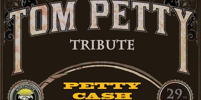 PETTY CASH (Tom Petty Tribute)
