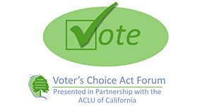 Voter's Choice Act Forum