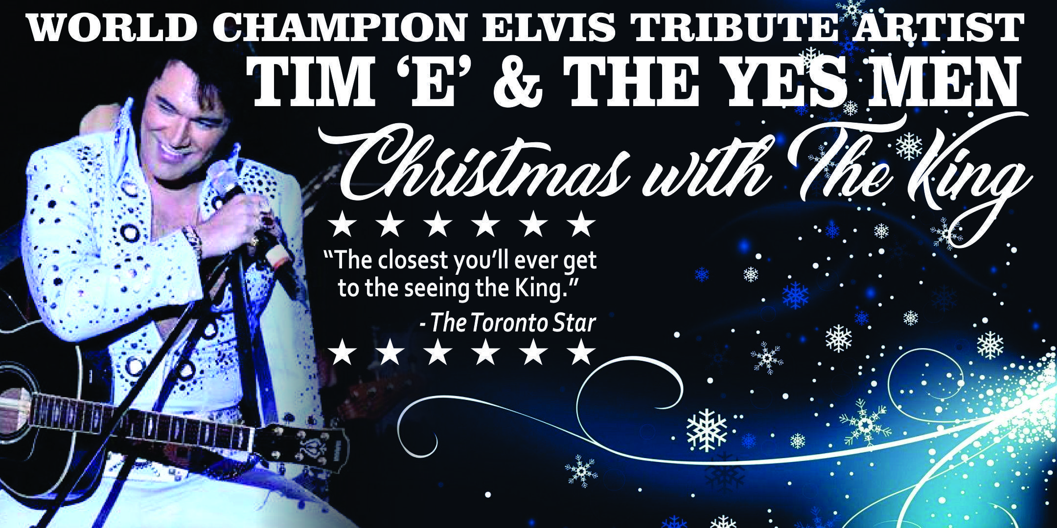 Christmas With World Champion Elvis Tribute Artist Tim 'e' and the Yes Men | Windsor, ON | Olde Walkerville Theatre | December 9, 2017