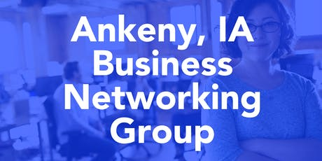 Ankeny Business Networking tickets