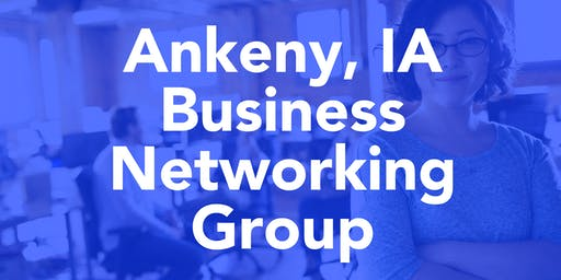 Ankeny Business Networking