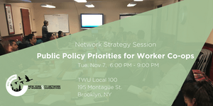Public Policy Priorities for Worker Co-ops, 11/07/17,...