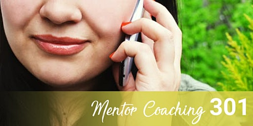Mentor Coaching (MC) 301 Drop-In Teleconference