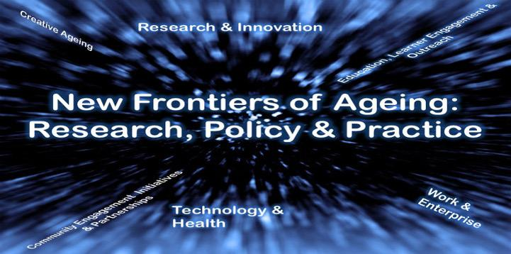 Engaging Ageing 2018:  New Frontiers of Ageing: Research, Policy & Practice